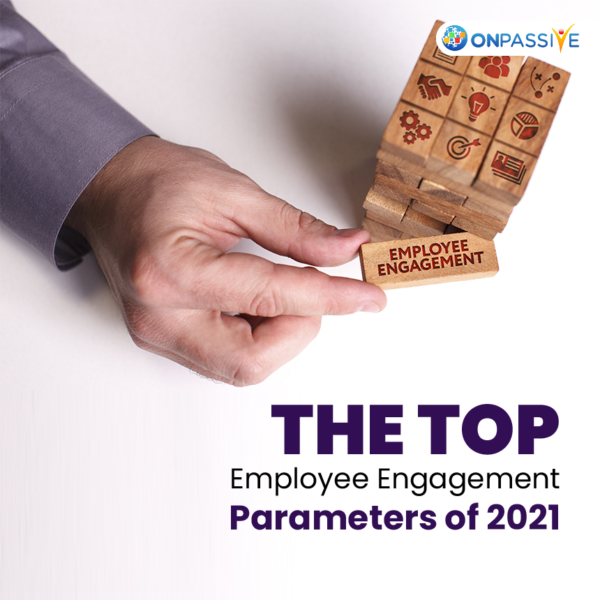 What are Employee Engagement Parameters that matter in 2021