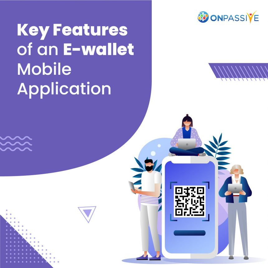 The Process and Features of E-wallet Mobile Application Development