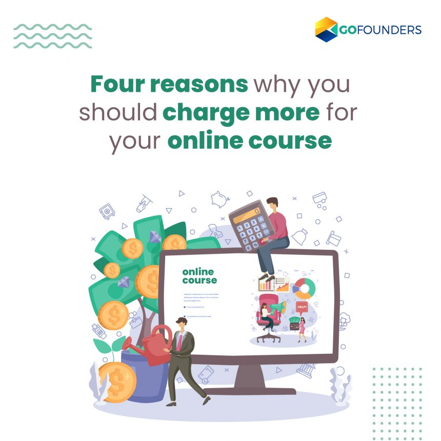 Why You Should Not Undercut The Price But Charge More For Your Online Course