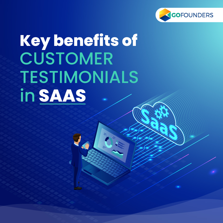 What Is The Significance Of Customer Testimonials In SaaS?