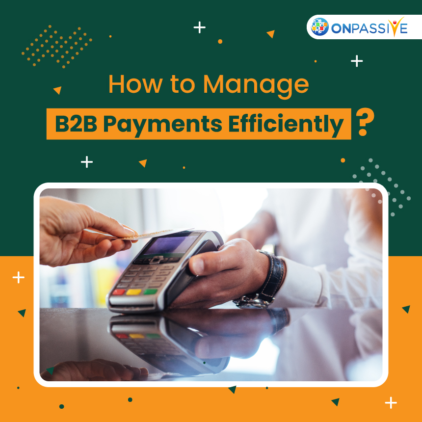 Tips to Efficiently Manage B2B Payments