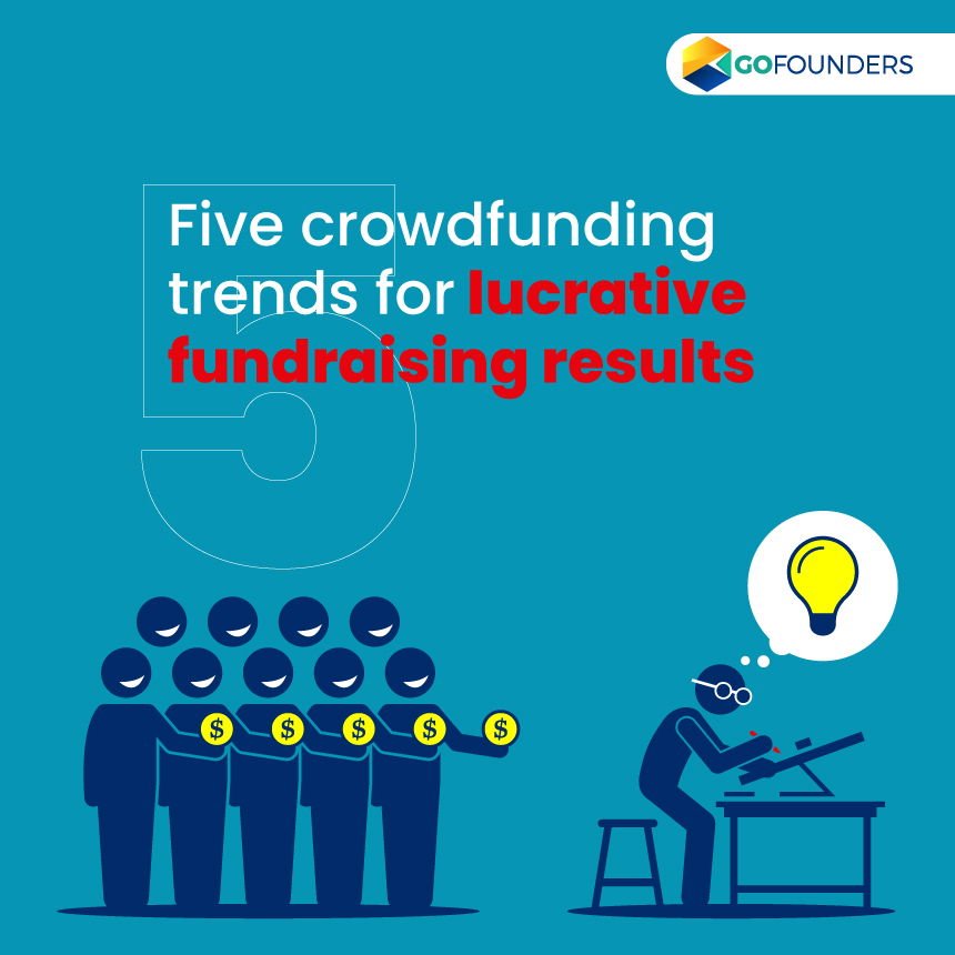 Incorporate New Ideas Into Your Next Crowdfunding Campaign With These Trends