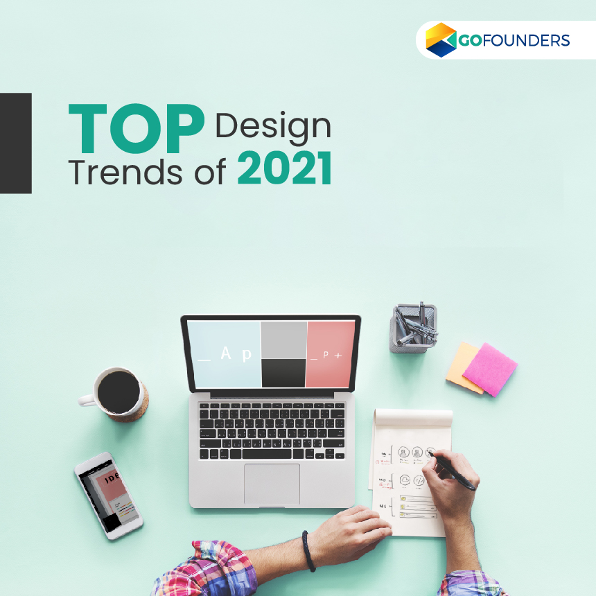 Top Design Trends to Stay Ahead of the Curve in 2021