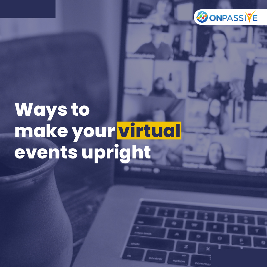 How To Save Your Virtual Events From Becoming Lame?