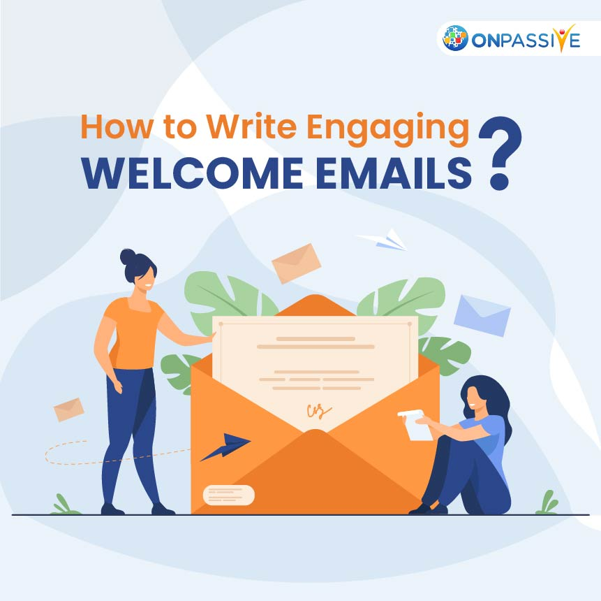 Effective Tips to Increase Email Marketing Engagement of Welcome Emails