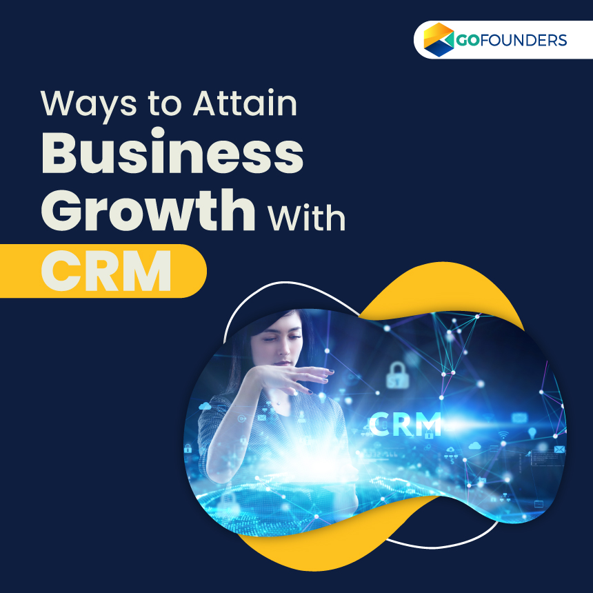 Accelerate Businesses Growth With CRM System At Your Service
