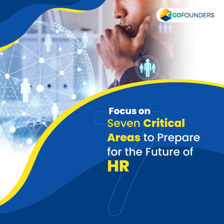 Focus On Seven Critical Areas To Prepare For The Future of HR