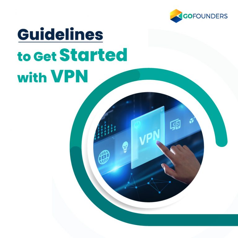 Guidelines To Get Started With VPN