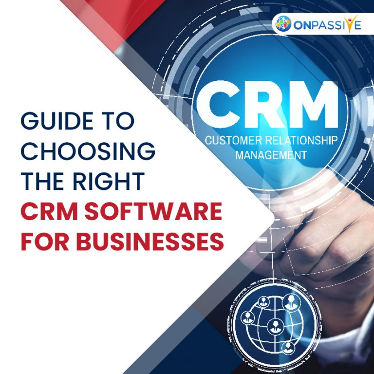 Guide To Choosing The Right CRM Software For Businesses