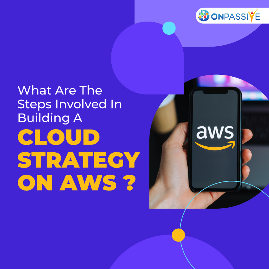 Cloud strategy - ONPASSIVE