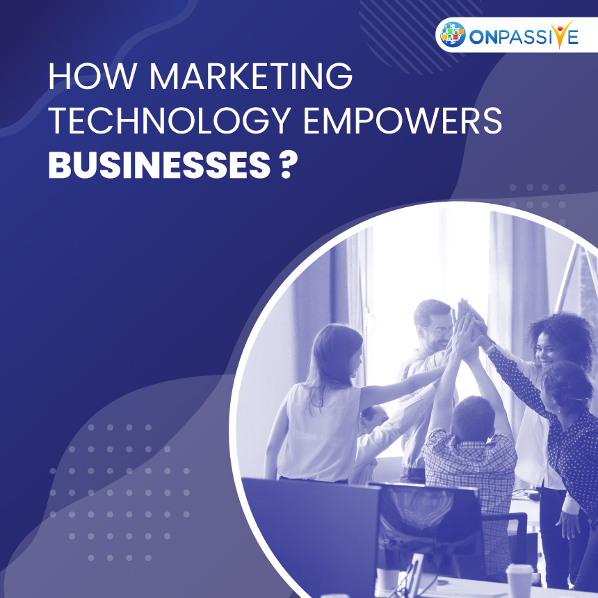 Marketing technology - ONPASSIVE