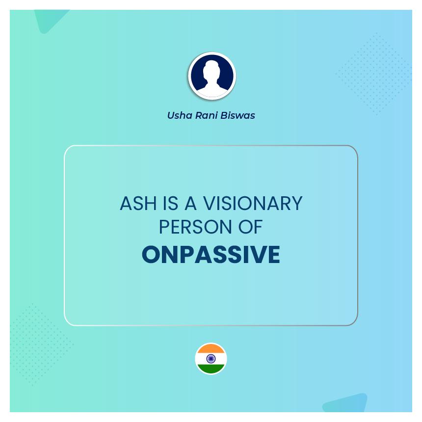 Usha Rani Biswas - ONPASSIVE